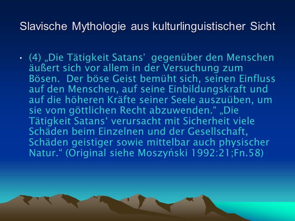 Slavische Mythologie aus kulturlinguistischer Sicht (4) Die Tätigkeit Satans gegenüber den Menschen äußert sich vor allem in der Versuchung zum Bösen.