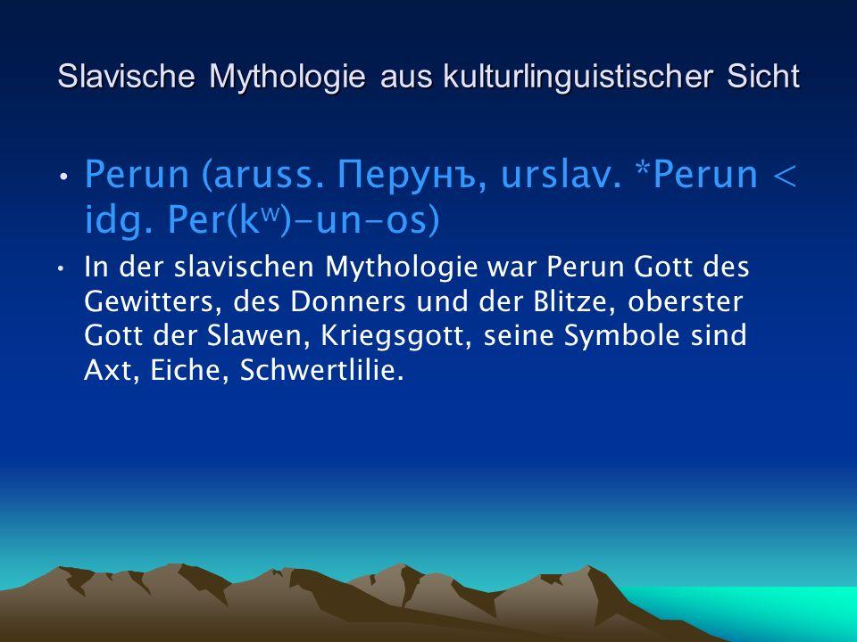 Slavische Mythologie aus kulturlinguistischer Sicht Perun (aruss.