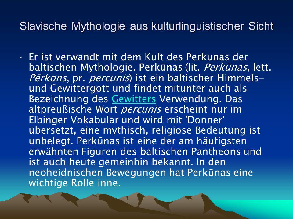 Er ist verwandt mit dem Kult des Perkunas der baltischen Mythologie.