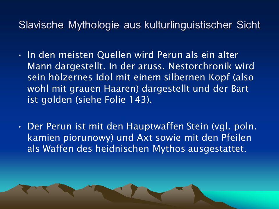 Slavische Mythologie aus kulturlinguistischer Sicht In den meisten Quellen wird Perun als ein alter Mann dargestellt.
