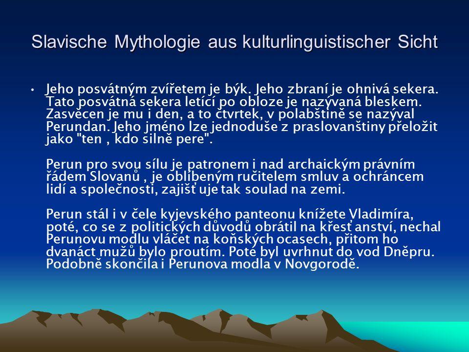 Slavische Mythologie aus kulturlinguistischer Sicht Jeho posvátným zvířetem je býk.