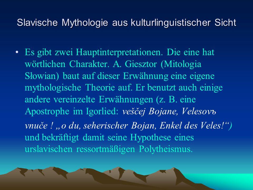 Slavische Mythologie aus kulturlinguistischer Sicht Es gibt zwei Hauptinterpretationen.