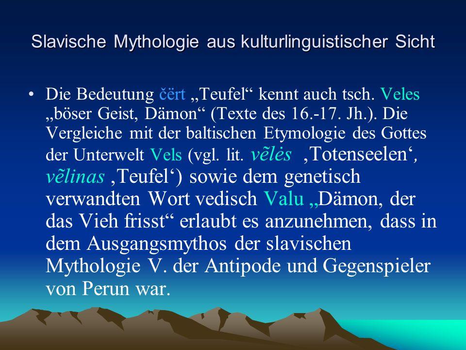 Slavische Mythologie aus kulturlinguistischer Sicht Die Bedeutung čërt Teufel kennt auch tsch.