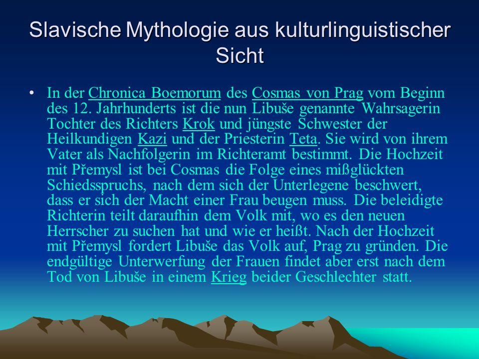 Slavische Mythologie aus kulturlinguistischer Sicht In der Chronica Boemorum des Cosmas von Prag vom Beginn des 12.