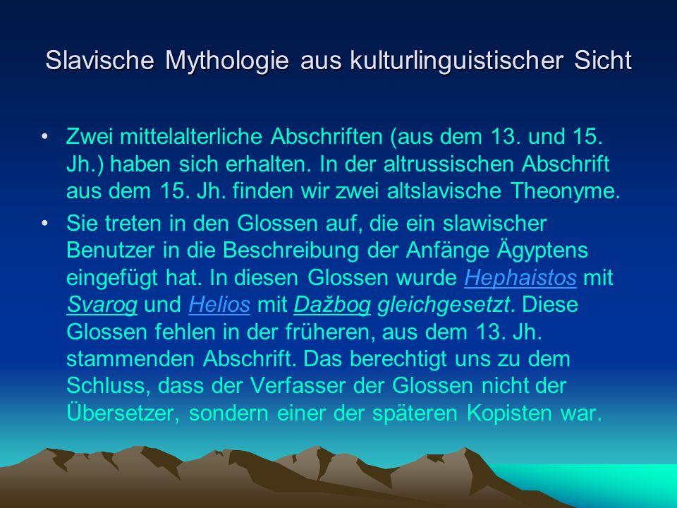 Slavische Mythologie aus kulturlinguistischer Sicht Zwei mittelalterliche Abschriften (aus dem 13.