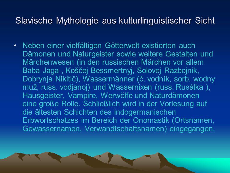Slavische Mythologie aus kulturlinguistischer Sicht Samo Dažbogovo jméno má dva možné výklady.