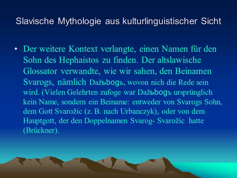 Slavische Mythologie aus kulturlinguistischer Sicht Der weitere Kontext verlangte, einen Namen für den Sohn des Hephaistos zu finden.