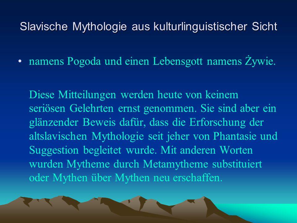 Slavische Mythologie aus kulturlinguistischer Sicht namens Pogoda und einen Lebensgott namens Żywie.