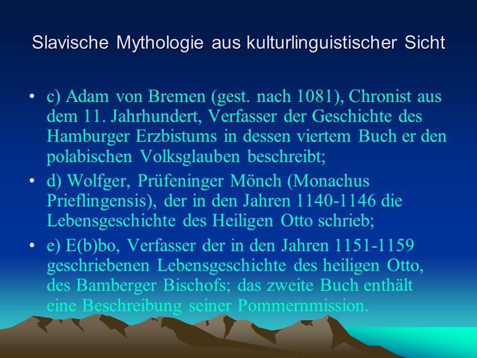 Slavische Mythologie aus kulturlinguistischer Sicht c) Adam von Bremen (gest.