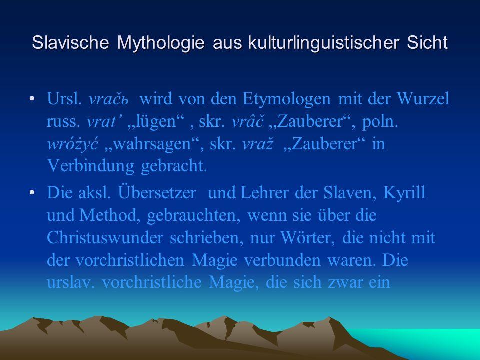 Slavische Mythologie aus kulturlinguistischer Sicht Ursl.