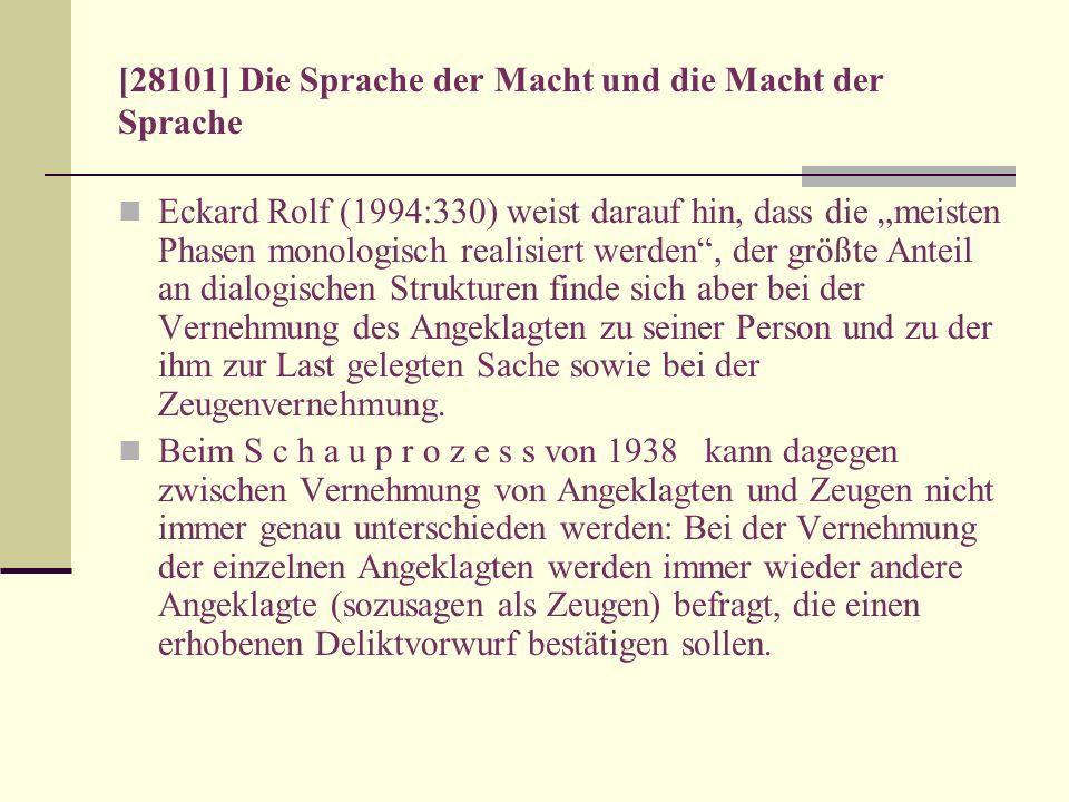 [28101] Die Sprache der Macht und die Macht der Sprache Eckard Rolf (1994:330) weist darauf hin, dass die meisten Phasen monologisch realisiert werden