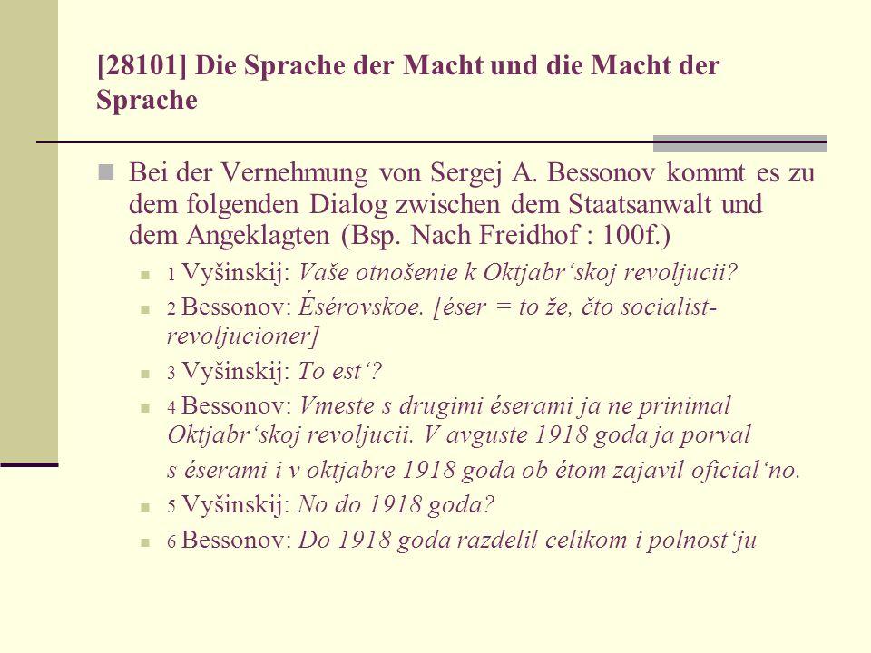 [28101] Die Sprache der Macht und die Macht der Sprache Bei der Vernehmung von Sergej A. Bessonov kommt es zu dem folgenden Dialog zwischen dem Staats
