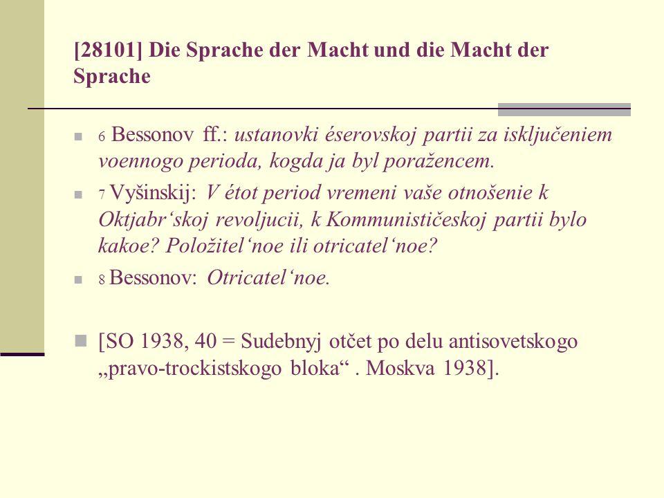 [28101] Die Sprache der Macht und die Macht der Sprache 6 Bessonov ff.: ustanovki éserovskoj partii za isključeniem voennogo perioda, kogda ja byl por