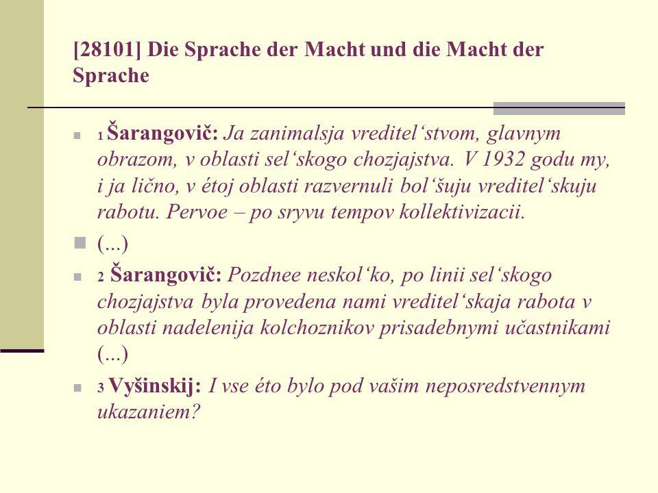 [28101] Die Sprache der Macht und die Macht der Sprache 1 Šarangovič: Ja zanimalsja vreditelstvom, glavnym obrazom, v oblasti selskogo chozjajstva. V