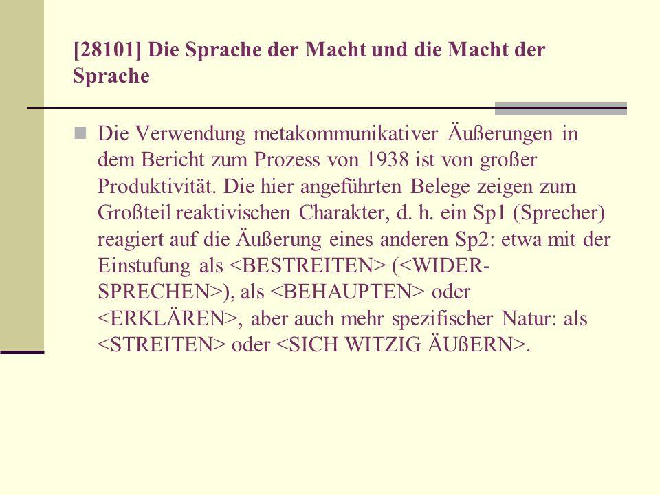 [28101] Die Sprache der Macht und die Macht der Sprache Die Verwendung metakommunikativer Äußerungen in dem Bericht zum Prozess von 1938 ist von große