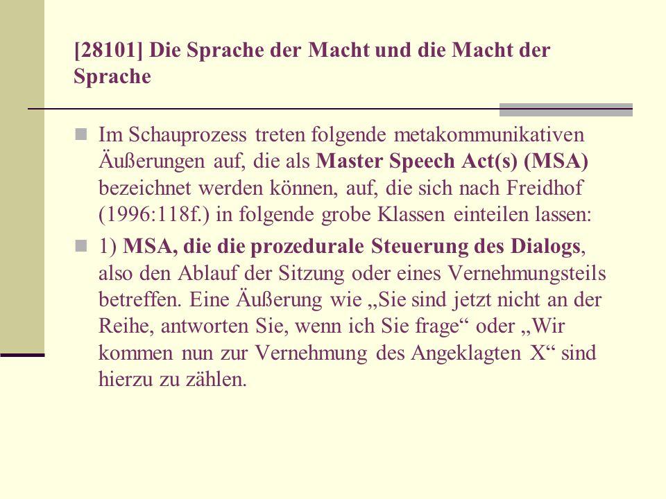 [28101] Die Sprache der Macht und die Macht der Sprache Im Schauprozess treten folgende metakommunikativen Äußerungen auf, die als Master Speech Act(s