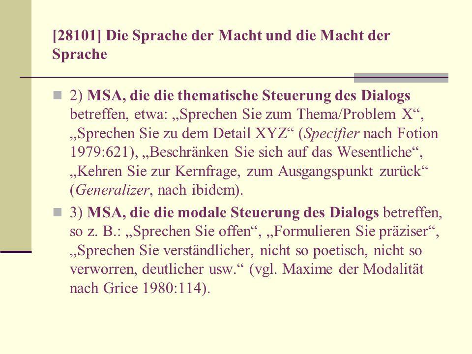 [28101] Die Sprache der Macht und die Macht der Sprache 2) MSA, die die thematische Steuerung des Dialogs betreffen, etwa: Sprechen Sie zum Thema/Prob