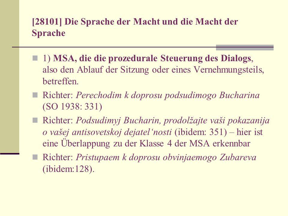 [28101] Die Sprache der Macht und die Macht der Sprache 1) MSA, die die prozedurale Steuerung des Dialogs, also den Ablauf der Sitzung oder eines Vern