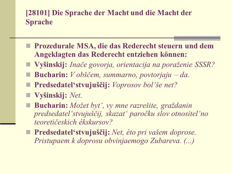 [28101] Die Sprache der Macht und die Macht der Sprache Prozedurale MSA, die das Rederecht steuern und dem Angeklagten das Rederecht entziehen können: