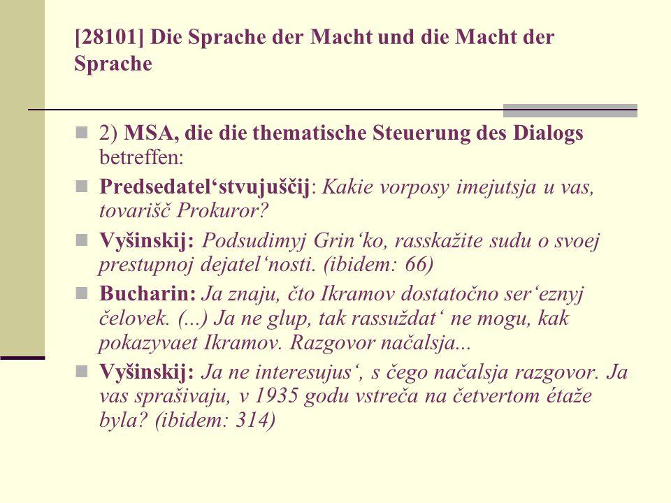 [28101] Die Sprache der Macht und die Macht der Sprache 2) MSA, die die thematische Steuerung des Dialogs betreffen: Predsedatelstvujuščij: Kakie vorp