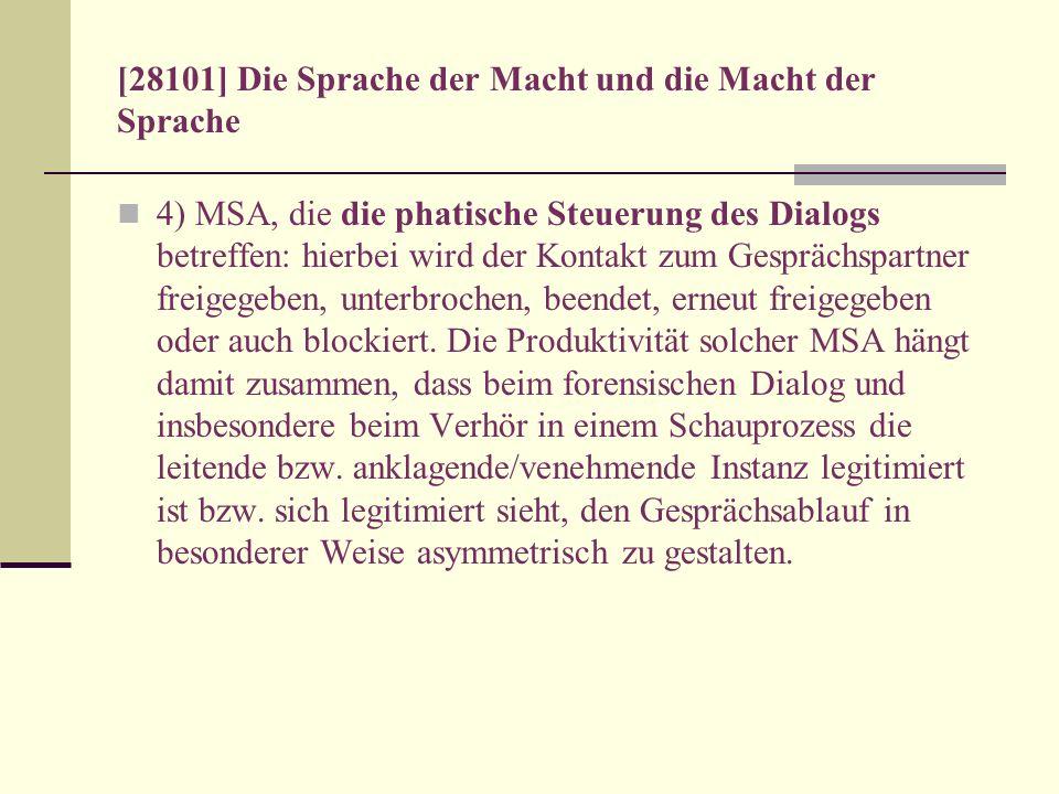 [28101] Die Sprache der Macht und die Macht der Sprache 4) MSA, die die phatische Steuerung des Dialogs betreffen: hierbei wird der Kontakt zum Gesprä