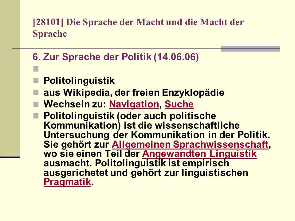 [28101] Die Sprache der Macht und die Macht der Sprache 6. Zur Sprache der Politik (14.06.06) Politolinguistik aus Wikipedia, der freien Enzyklopädie