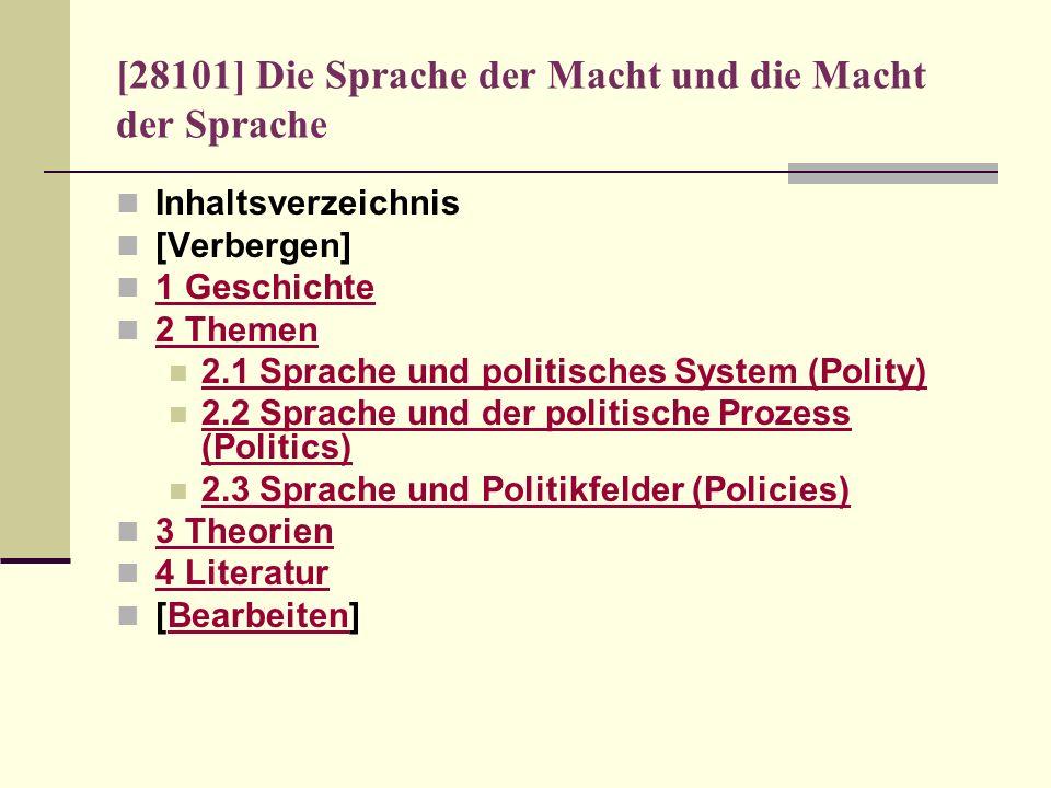 [28101] Die Sprache der Macht und die Macht der Sprache Inhaltsverzeichnis [Verbergen] 1 Geschichte 2 Themen 2.1 Sprache und politisches System (Polit