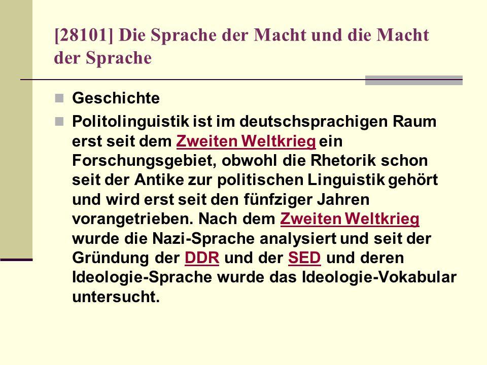 [28101] Die Sprache der Macht und die Macht der Sprache Geschichte Politolinguistik ist im deutschsprachigen Raum erst seit dem Zweiten Weltkrieg ein