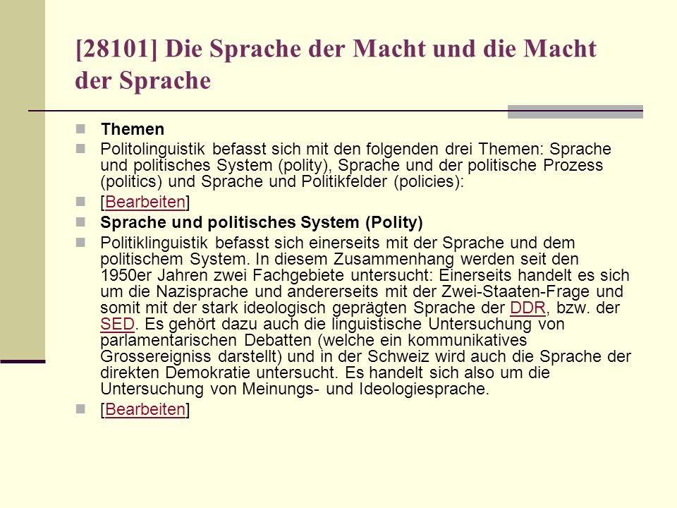 [28101] Die Sprache der Macht und die Macht der Sprache Themen Politolinguistik befasst sich mit den folgenden drei Themen: Sprache und politisches Sy