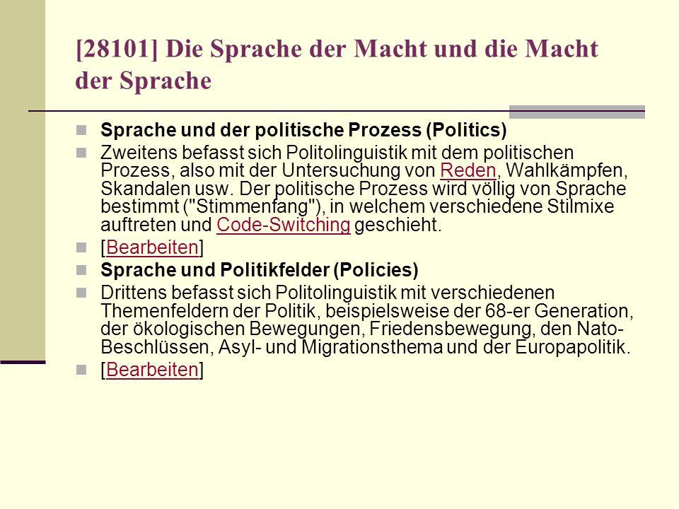 [28101] Die Sprache der Macht und die Macht der Sprache Sprache und der politische Prozess (Politics) Zweitens befasst sich Politolinguistik mit dem p