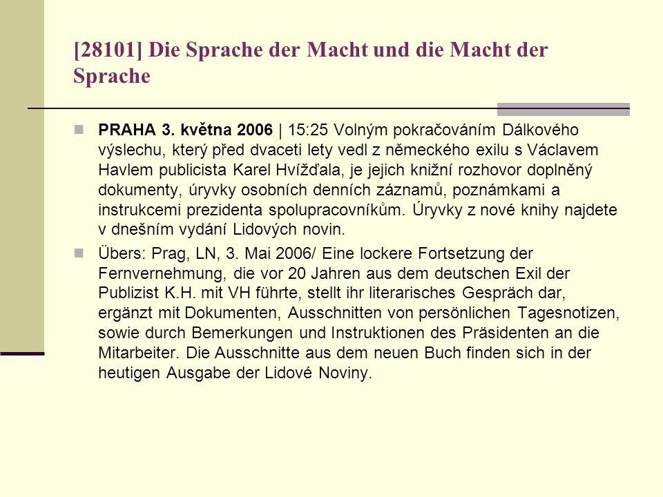 [28101] Die Sprache der Macht und die Macht der Sprache PRAHA 3. května 2006 | 15:25 Volným pokračováním Dálkového výslechu, který před dvaceti lety v