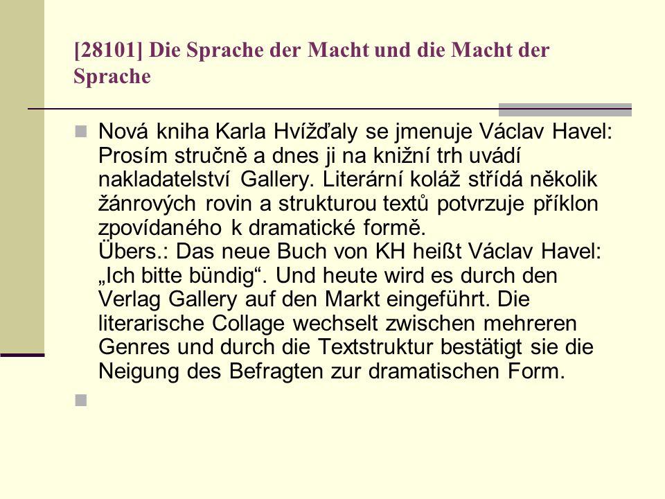 [28101] Die Sprache der Macht und die Macht der Sprache Nová kniha Karla Hvížďaly se jmenuje Václav Havel: Prosím stručně a dnes ji na knižní trh uvád