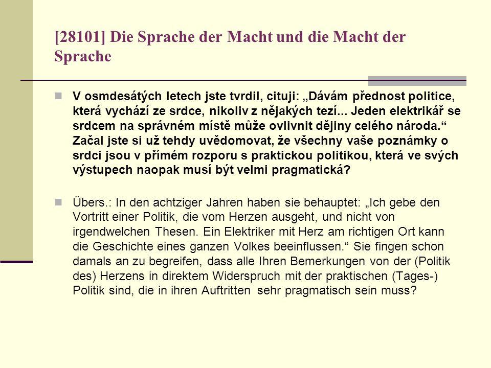 [28101] Die Sprache der Macht und die Macht der Sprache V osmdesátých letech jste tvrdil, cituji: Dávám přednost politice, která vychází ze srdce, nik