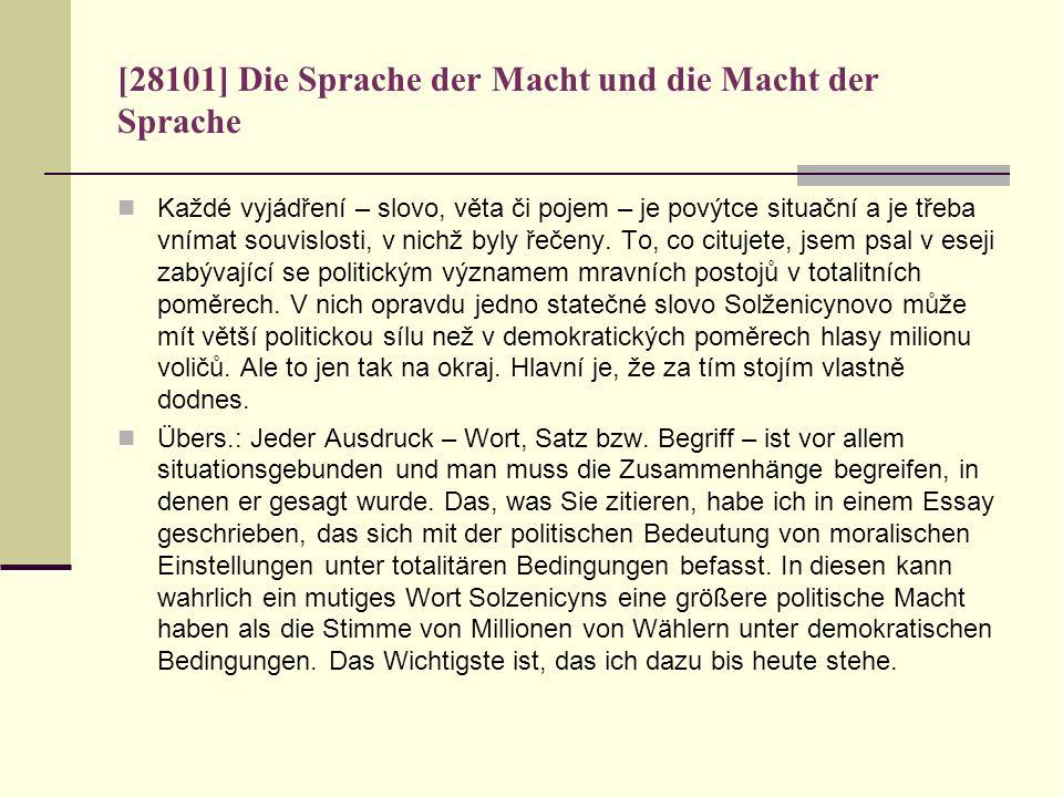 [28101] Die Sprache der Macht und die Macht der Sprache Každé vyjádření – slovo, věta či pojem – je povýtce situační a je třeba vnímat souvislosti, v