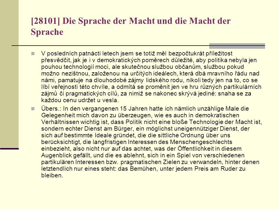 [28101] Die Sprache der Macht und die Macht der Sprache V posledních patnácti letech jsem se totiž měl bezpočtukrát příležitost přesvědčit, jak je i v