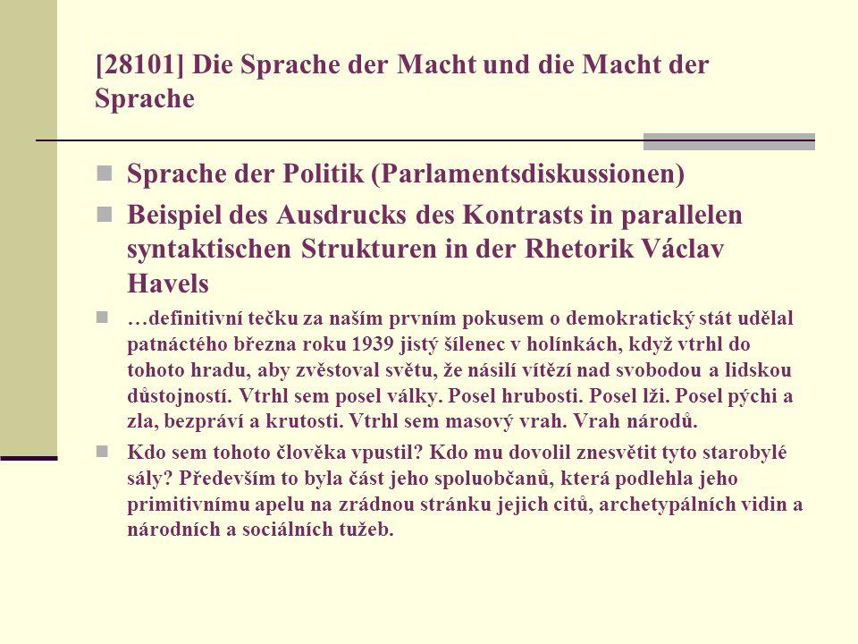 [28101] Die Sprache der Macht und die Macht der Sprache Sprache der Politik (Parlamentsdiskussionen) Beispiel des Ausdrucks des Kontrasts in parallele