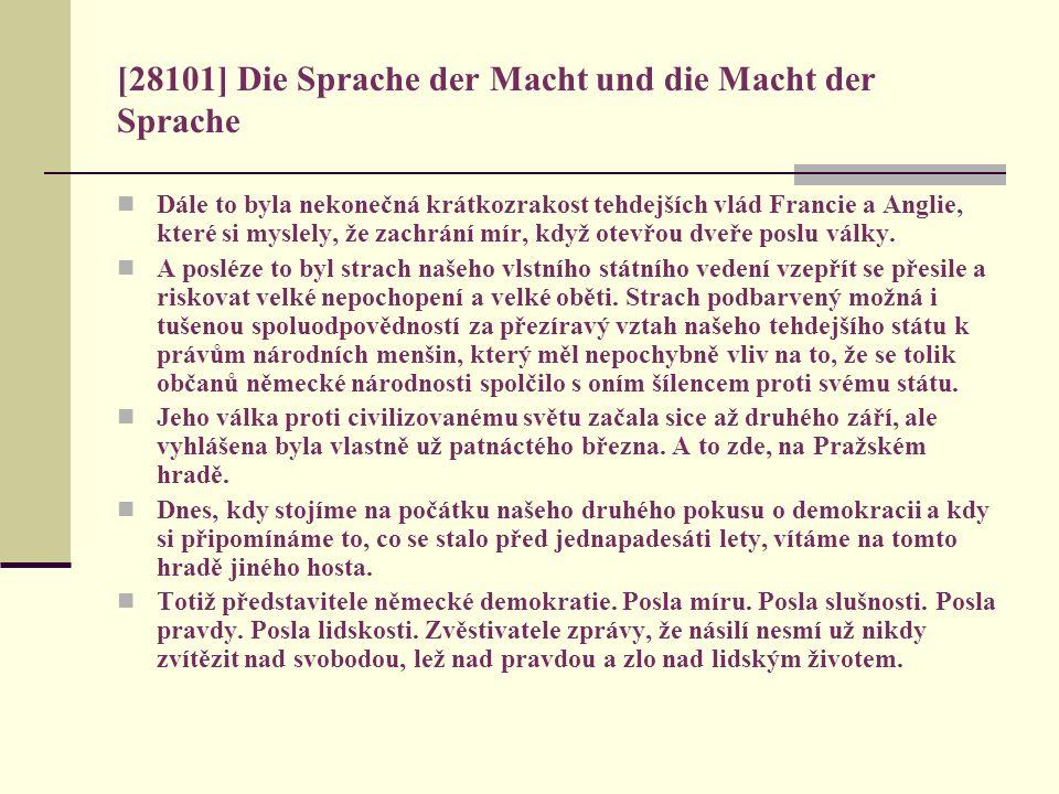 [28101] Die Sprache der Macht und die Macht der Sprache Dále to byla nekonečná krátkozrakost tehdejších vlád Francie a Anglie, které si myslely, že za