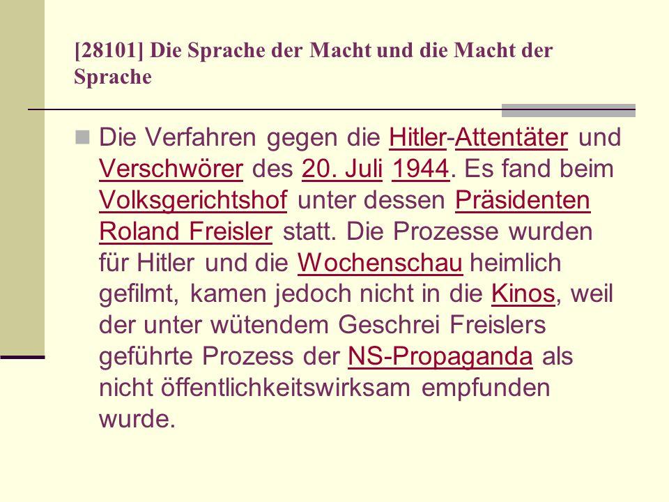 [28101] Die Sprache der Macht und die Macht der Sprache Die Verfahren gegen die Hitler-Attentäter und Verschwörer des 20. Juli 1944. Es fand beim Volk