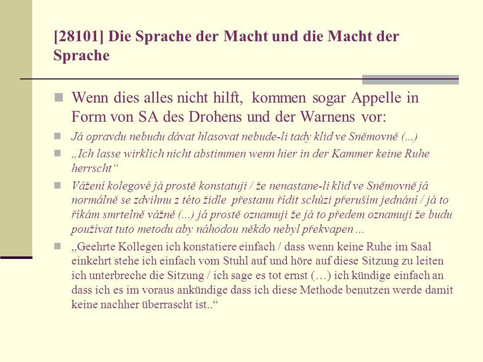 [28101] Die Sprache der Macht und die Macht der Sprache Wenn dies alles nicht hilft, kommen sogar Appelle in Form von SA des Drohens und der Warnens v