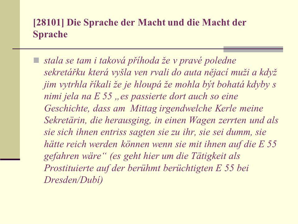 [28101] Die Sprache der Macht und die Macht der Sprache stala se tam i taková příhoda že v pravé poledne sekretářku která vyšla ven rvali do auta něja