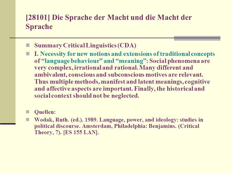 [28101] Die Sprache der Macht und die Macht der Sprache Summary Critical Linguistics (CDA) I. Necessity for new notions and extensions of traditional