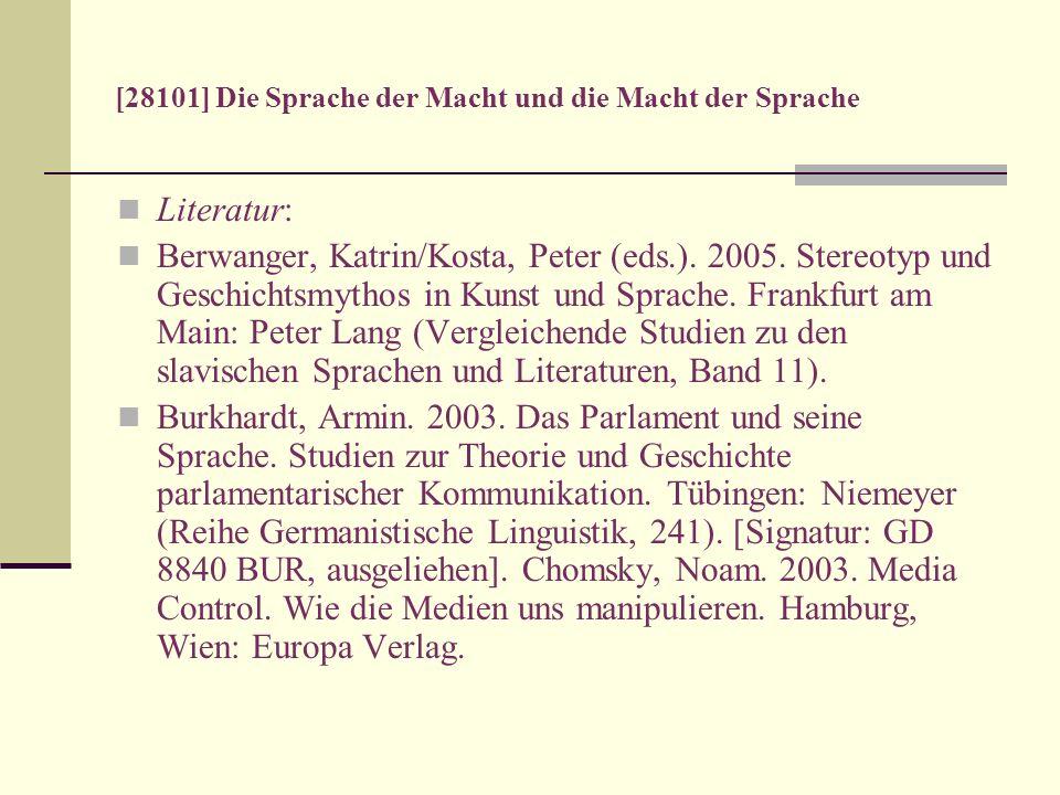 [28101] Die Sprache der Macht und die Macht der Sprache Literatur: Berwanger, Katrin/Kosta, Peter (eds.). 2005. Stereotyp und Geschichtsmythos in Kuns