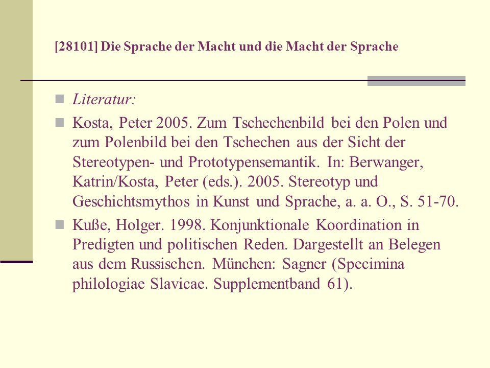 [28101] Die Sprache der Macht und die Macht der Sprache Literatur: Kosta, Peter 2005. Zum Tschechenbild bei den Polen und zum Polenbild bei den Tschec