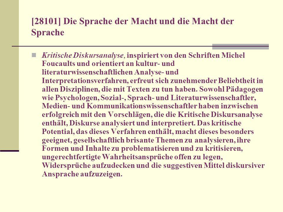 [28101] Die Sprache der Macht und die Macht der Sprache Kritische Diskursanalyse, inspiriert von den Schriften Michel Foucaults und orientiert an kult