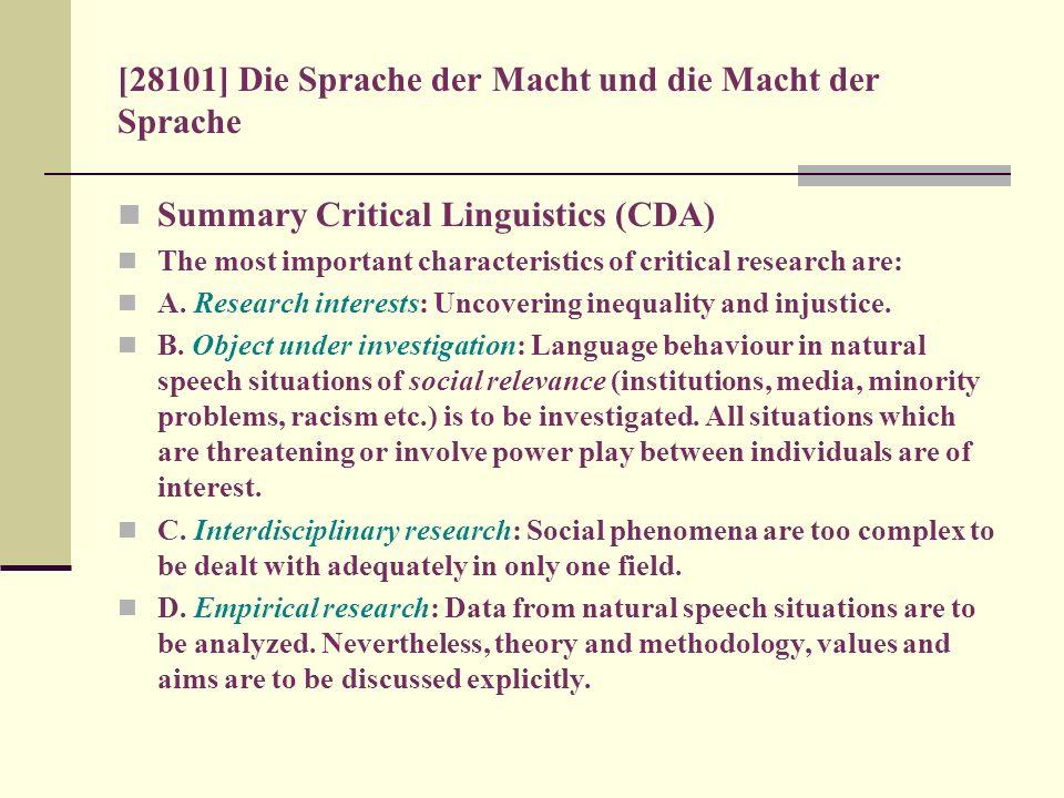 [28101] Die Sprache der Macht und die Macht der Sprache Summary Critical Linguistics (CDA) The most important characteristics of critical research are