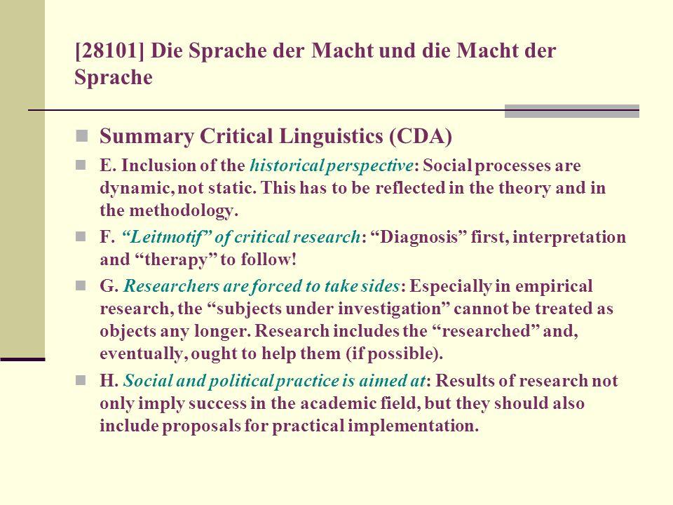 [28101] Die Sprache der Macht und die Macht der Sprache Summary Critical Linguistics (CDA) E. Inclusion of the historical perspective: Social processe