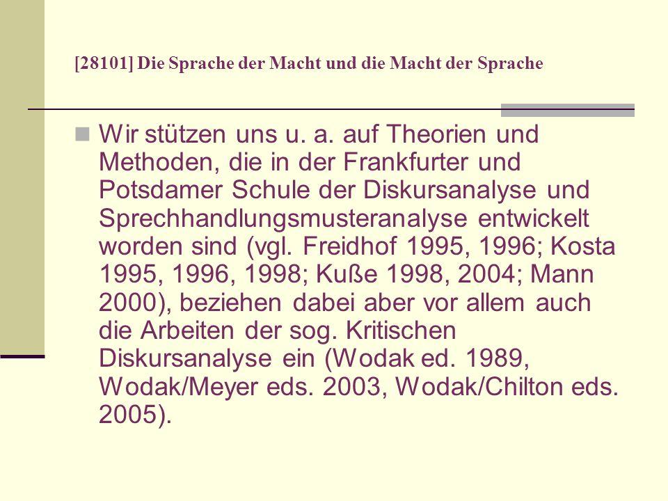 [28101] Die Sprache der Macht und die Macht der Sprache Wir stützen uns u. a. auf Theorien und Methoden, die in der Frankfurter und Potsdamer Schule d