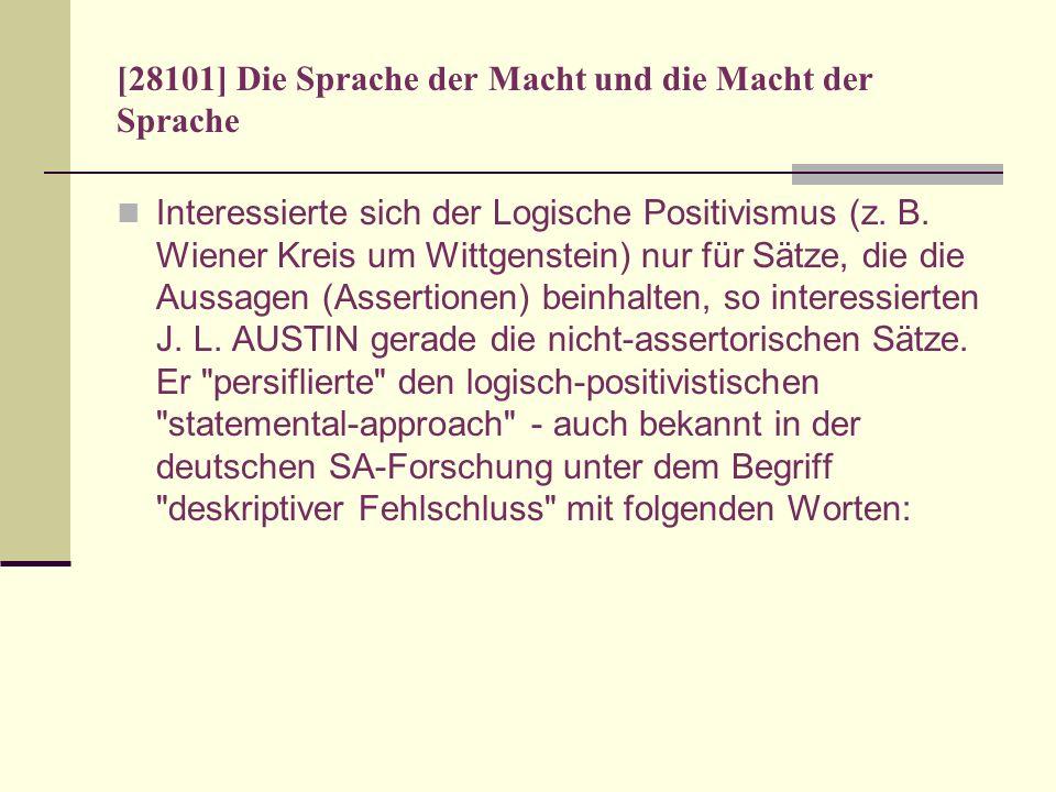 [28101] Die Sprache der Macht und die Macht der Sprache Interessierte sich der Logische Positivismus (z. B. Wiener Kreis um Wittgenstein) nur für Sätz