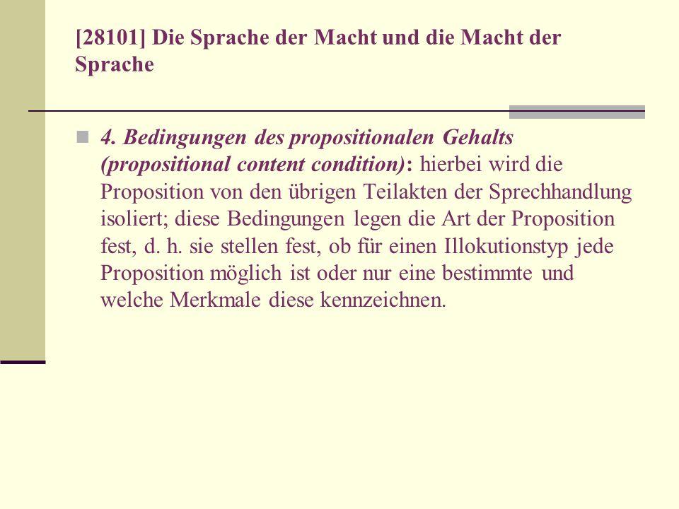 [28101] Die Sprache der Macht und die Macht der Sprache 4. Bedingungen des propositionalen Gehalts (propositional content condition): hierbei wird die