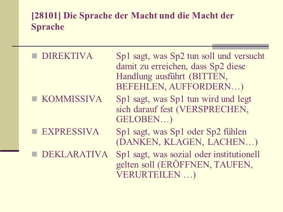 [28101] Die Sprache der Macht und die Macht der Sprache DIREKTIVASp1 sagt, was Sp2 tun soll und versucht damit zu erreichen, dass Sp2 diese Handlung a